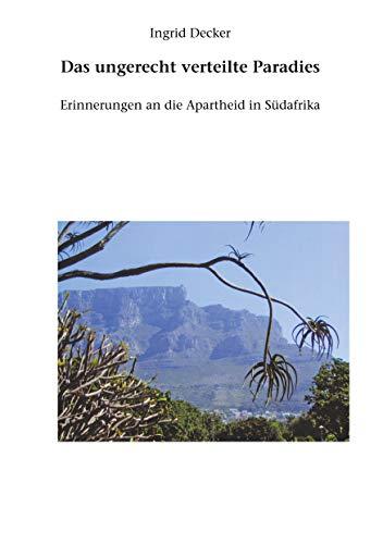Das ungerecht verteilte Paradies: Erinnerungen an die Apartheid in Südafrika