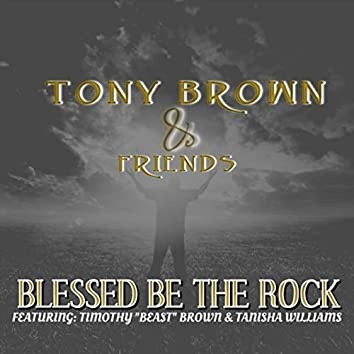 Blessed Be the Rock (feat. Timothy Brown & Tanisha Williams)