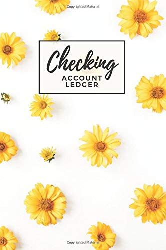 Checking Account Ledger: Yellow Daisy Floral Print Pattern Cover / Check Register for Personal Checkbook / 2,400+ Entries / Spending Tracker / Great Gift for Organized Person