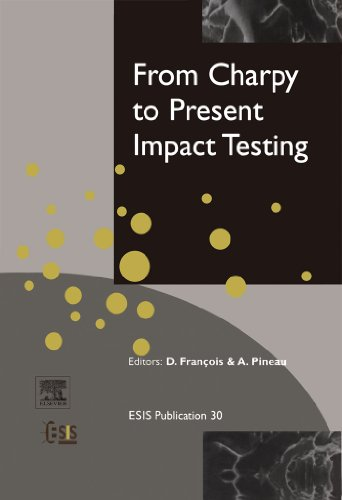 From Charpy to Present Impact Testing: Peer-Reviewed Proceedings of the Charpy Centenary Conference, 2-5 October 2001, Poitiers, France (ISSN Book 30) (English Edition)