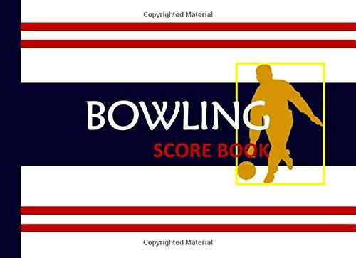 Bowling Score Book: Bowling Game Record Book Track Your Scores And Improve Your Game ,Pads and Score Keepers for Personal and Team Records (Vol., Band 8)