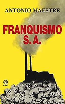 Book's Cover of Franquismo S.A. (Anverso nº 13) Versión Kindle