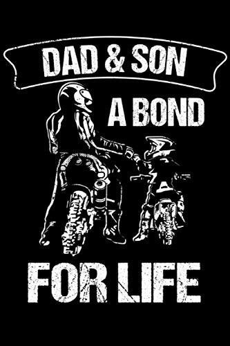 Dad & Son A Bond For Life: Dad & Son & A Bond For Life Notebook 6' x 9' Dirt Bike Gift for Biker & Motorcycle
