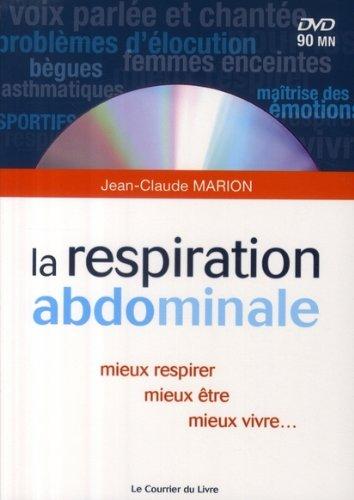 La respiration abdominale : Mieux respirer, mieux être, mieux vivre (1DVD)