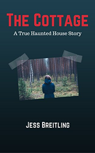 The Cottage: A True Haunted House Story (English Edition)