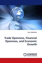Trade Openness, Financial Openness, and Economic Growth