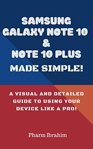 Samsung Galaxy Note 10 & Note 10 Plus Made Simple!: A Visual and Detailed Guide to Using Your Device Like a Pro! (English Edition)