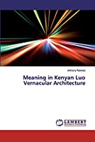 Meaning in Kenyan Luo Vernacular Architecture