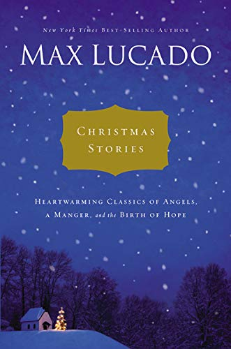 Christmas Stories: Heartwarming Classics of Angels, a Manger, and the Birth of Hope