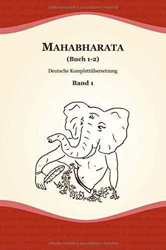 Mahabharata (Buch 1-2) (Deutsche Komplettübersetzung, Band 1)
