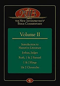 The New Interpreter s® Bible Commentary Volume II  Introduction to Narrative Literature Joshua Judges Ruth 1 & 2 Samuel 1 & 2 Kings 1& 2 Chronicles