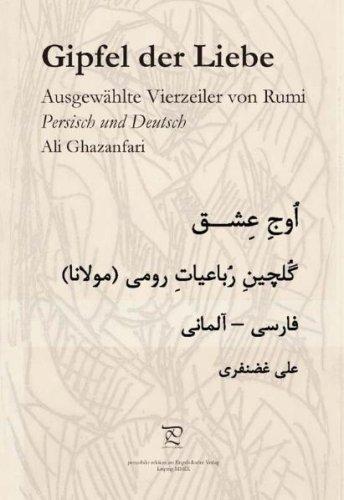 Gipfel der Liebe. Ausgewählte Vierzeiler von Rumi