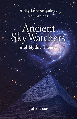 Ancient Skywatchers & Mythic Themes: A Sky Lore Anthology: Volume One (English Edition)