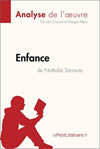Enfance de Nathalie Sarraute (Analyse de l'oeuvre): Comprendre la littérature avec lePetitLittéraire.fr (Fiche de lecture)
