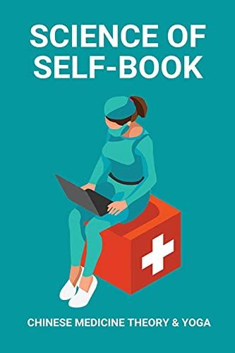 Science Of Self-Book: Chinese Medicine Theory & Yoga: Ashtanga Yoga System