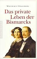 Engelberg, W: Das private Leben der Bismarcks
