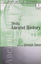 Delhi: Ancient History (Readings in History) by Upinder Singh (2007-07-01)