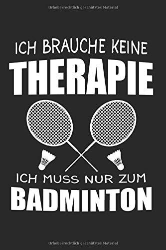 Ich Muss Nur Zum Badminton: Badminton & Badmintonschläger Notizbuch 6'x9' Badmintonspieler Geschenk für Sport & Männer & Frauen
