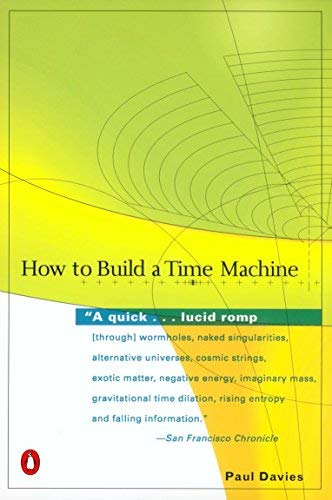 How to Build a Time Machine by Paul Davies (2003-03-25)
