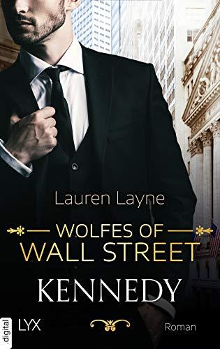 Wolfes of Wall Street - Kennedy (21 Wall Street 3) von [Lauren Layne]