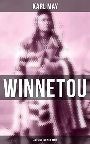 Winnetou (4 Bücher in einem Band): Western-Klassiker