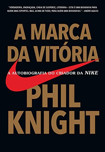 A marca da vitória: A autobiografia do criador da NIKE