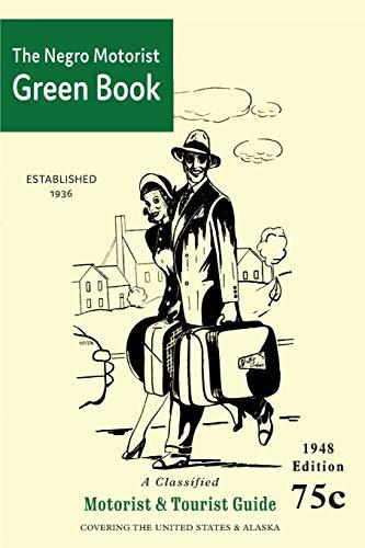 The Negro Motorist Green-Book: 1948 Facsimile Edition