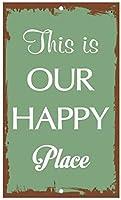 装飾ポスターサイン、私たちの幸せな場所の部屋のプラークサイン、ティンウォールサインレトロアイアンペインティングヴィンテージメタルポスター警告プラークアートの装飾バーカフェストアホームガレージ