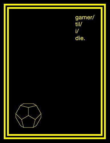 Notebook for Gamers & Sci-Fi Lovers I Gamer 'Til I Die.: Large Gamer Journal and Composition Notebook Planner for boys, girls, men, women and twitch ... fiction. Yellow symbols on Black Design.