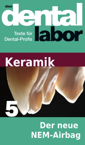 Der neue NEM-Airbag (das dental labor Fachtexte 24)