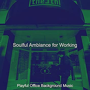Soulful Ambiance for Working