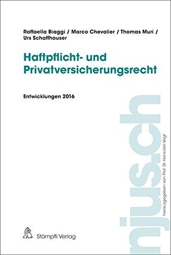 Haftpflicht- und Privatversicherungsrecht: Entwicklungen 2016 (njus Haftpflicht- und Privatversicherungsrecht)