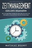 ZEITMANAGEMENT - Exzellente Organisation: Wie Sie mit klugen Mindset-Strategien Stress...