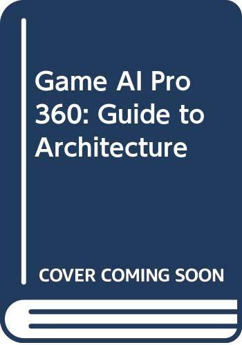 Game AI Pro 360: Guide to Architecture