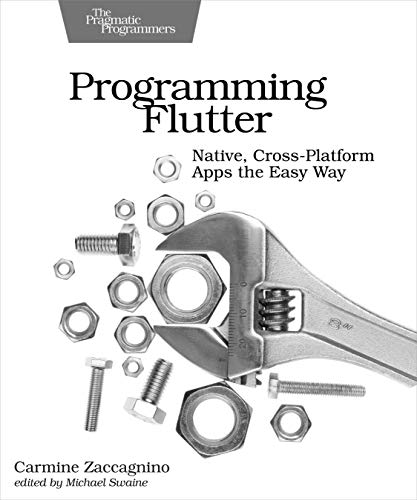 Programming Flutter: Native, Cross-Platform Apps the Easy Way (The Pragmatic Programmers)
