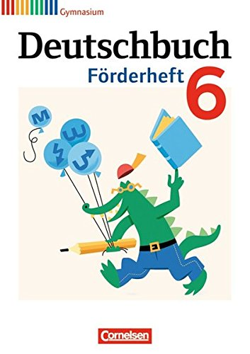 Deutschbuch Gymnasium - Fördermaterial: 6. Schuljahr - Förderheft
