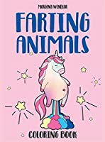 Farting Animals Coloring book: An Irreverent, Funny and Hilarious coloring book for kids and adults