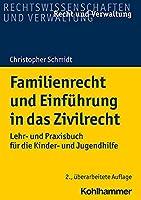 Familienrecht Und Einfuhrung in Das Zivilrecht: Lehr- Und Praxisbuch Fur Die Kinder- Und Jugendhilfe (Recht Und Verwaltung)