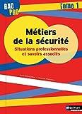Bac Pro Métiers de la sécurité Tome 1