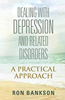 Dealing with Depression and Related Disorders