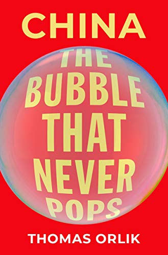 China: The Bubble that Never Pops (English Edition)
