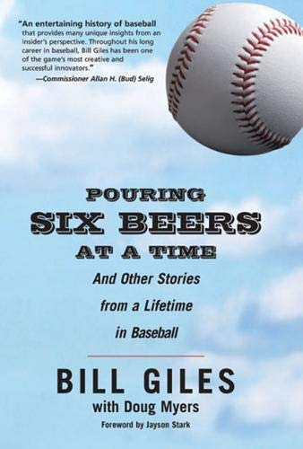 Pouring Six Beers at a Time: And Other Stories from a Lifetime in Baseball