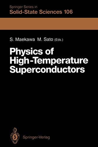 Physics of High-Temperature Superconductors: Proceedings of the Toshiba International School of Superconductivity (ITS2), Kyoto, Japan, July 15-20, ... in Solid-State Sciences (106), Band 106)