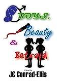 Boys, Beauty and Betrayal (English Edition)