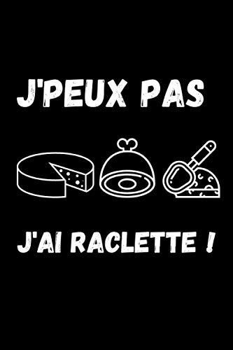 J'peux pas j'ai raclette !: Carnet de recettes de fromage maison à remplir