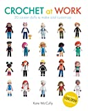 Crochet at Work: 20 Career Dolls to Make and Customize