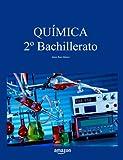 Química 2º de Bachillerato (Libros de texto de Física y Química de Secundaria y Bachillerato al alcance de todos)