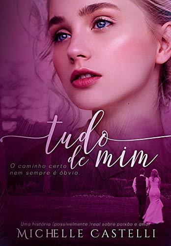 TUDO DE MIM (Amores Reais Livro 1)