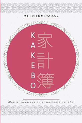 Mi Intemporal KAKEBO: Cuaderno diario para la gestión de cuentas para mantener un presupuesto y ahorrar con el método japonés | para manejar cuentas ... sus gastos para guardar dinero mensualmente
