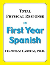 Total Physical Response in First Year Spanish (2nd Edition) (Spanish Edition)